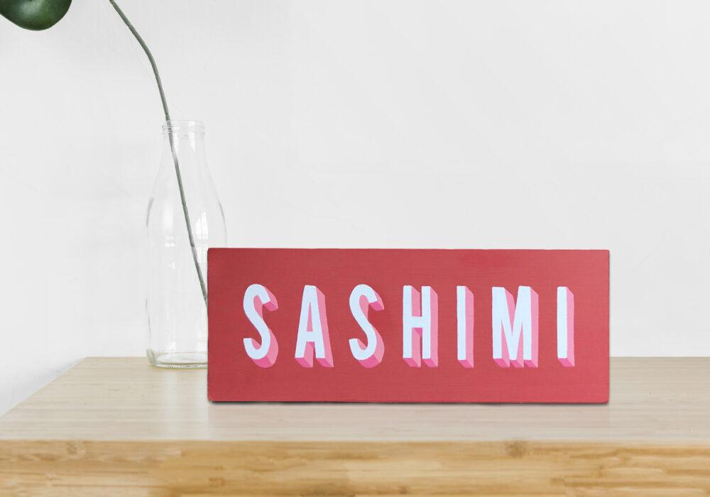 SASHIMI WOOD SIGN 100€